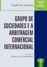 Capa do livro: Grupos de Sociedades e a Arbitragem Comercial Internacional, Sandra Yuri Yonekura