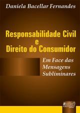 Capa do livro: Responsabilidade Civil & Direito do Consumidor, Daniela Bacellar Fernandes