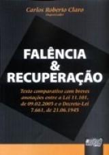 Capa do livro: Fal�ncias & Recupera��o - Texto comparativo com breves anota��es entre a Lei 11.101, de 09/02/2005 e o Decreto-Lei 7.661/45., Coordenador Carlos Roberto Claro