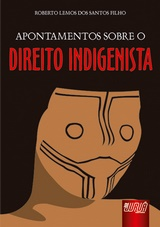 Capa do livro: Apontamentos sobre o Direito Indigenista, Roberto Lemos dos Santos Filho