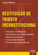 Capa do livro: Restituição de Tributo Inconstitucional, Cheryl Berno
