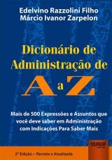 Capa do livro: Dicionário de Administração de A a Z, Edelvino Razzolini Filho e Márcio Ivanor Zarpelon