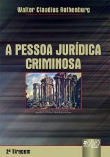 Capa do livro: Pessoa Jurídica Criminosa, A, Walter Claudius Rothenburg