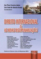 Capa do livro: Direito Internacional & As Novas Disciplinarizações, Coords: Lier Pires Ferreira Júnior e Luis Ivani de Amorim Araújo