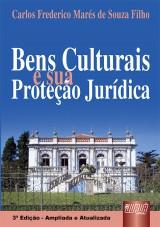 Capa do livro: Bens Culturais e sua Proteção Jurídica, Carlos Frederico Marés de Souza Filho
