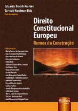 Capa do livro: Direito Constitucional Europeu, Coords: Eduardo Biacchi Gomes e Tarcísio Hardman Reis