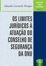Capa do livro: Os Limites Jurídicos à Atuação do Conselho de Segurança da ONU, Eduardo Lorenzetti Marques
