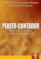 Capa do livro: Perito-Contador - Com foco na área econômico-financeira, Ronildo da Conceição Manoel e Vital Ferreira Junior