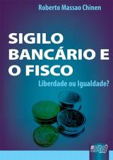 Capa do livro: Sigilo Bancário e o Fisco, Roberto Massao Chinen