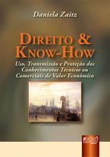 Capa do livro: Direito & Know-How - Uso, Transmissão e Proteção dos Conhecimentos Técnicos ou Comerciais, Daniela Zaitz