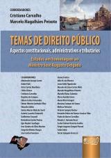 Capa do livro: Temas de Direito Público - Aspectos Constitucionais, Administrativos e Tributários, Coordenadores: Cristiano Carvalho e Marcelo Magalhães Peixoto