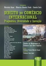 Capa do livro: Direito do Comércio Internacional - Pragmática, Diversidade e Inovação, Coordenadores: Maristela Basso, Maurício Almeida Prado e Daniela Zaitz