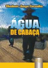 Capa do livro: �gua de caba�a, Vladimir Souza Carvalho