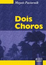Capa do livro: Dois Choros, Moysés Paciornik