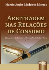 Capa do livro: Arbitragem nas Relações de Consumo, Márcio André Medeiros Moraes