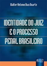 Capa do livro: Identidade do Juiz e o Processo Penal Brasileiro, Walter Antonio Dias Duarte