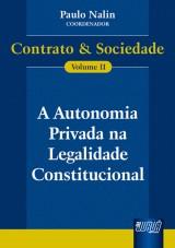 Capa do livro: Autonomia Privada na Legalidade Constitucional - Contrato & Sociedade, A, Coordenador: Paulo Nalin