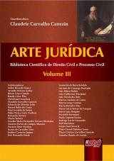Capa do livro: Arte Jurídica - Volume III, Coordenadora: Claudete Carvalho Canezin