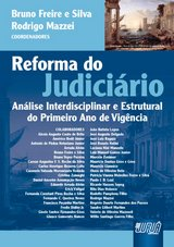 Capa do livro: Reforma do Judici�rio - An�lise Interdisciplinar e Estrutural do Primeiro Ano de Vig�ncia, Coords.: Bruno Freire e Silva e Rodrigo Mazzei