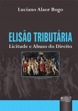 Capa do livro: Elisão Tributária, Luciano Alaor Bogo