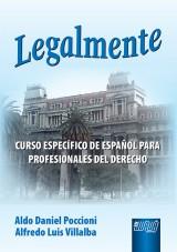 Capa do livro: Legalmente - Curso Específico de Español para Profesionales Del Derecho, Aldo Daniel Poccioni e Alfredo Luis Villalba