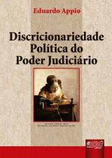 Capa do livro: Discricionariedade Política do Poder Judiciário, Eduardo Appio