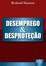 Capa do livro: Desemprego e Desproteção, Roland Hasson