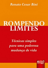 Capa do livro: Rompendo Limites - Técnicas simples para uma poderosa mudança de vida, Renato Cesar Bini