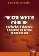 Capa do livro: Procedimentos Médicos - Realizados à Distância e o Código de Defesa do Consumidor, Fernanda Schaefer