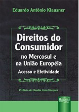 Capa do livro: Direitos do Consumidor no Mercosul e na União Européia - Acesso e Efetividade, Eduardo Antônio Klausner