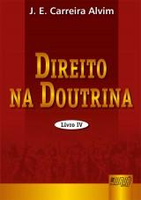 Capa do livro: Direito na Doutrina - Livro IV, J. E. Carreira Alvim