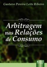 Capa do livro: Arbitragem nas Relações de Consumo, Gustavo Pereira Leite Ribeiro