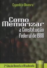 Capa do livro: Como Memorizar a Constitui��o Federal de 1988, 2� Edi��o Revista e Atualizada, Espedito Oliveira