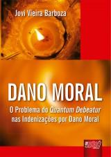 Capa do livro: Dano Moral, Jovi Vieira Barboza