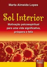 Capa do livro: Sol Interior - Motivação psicoespiritual para uma vida significativa, próspera e feliz, Marta Almeida Lopes