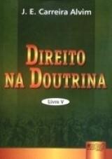 Capa do livro: Direito na Doutrina - Livro V, J. E. Carreira Alvim