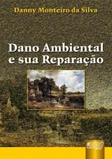Capa do livro: Dano Ambiental e sua Reparação, Danny Monteiro da Silva