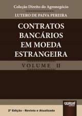 Capa do livro: Contratos Bancários em Moeda Estrangeira - Coleção Direito do Agronegócio - Volume II, Lutero de Paiva Pereira