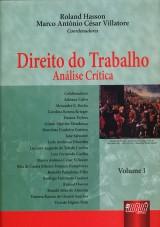 Capa do livro: Direito do Trabalho – Análise Crítica – Volume I, Coordenadores: Roland Hasson e Marco Antônio César Villatore