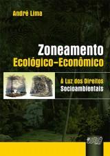 Capa do livro: Zoneamento Ecológico-Econômico - À Luz dos Direitos Socioambientais, André Lima