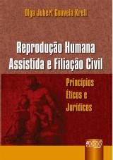 Capa do livro: Reprodu��o Humana Assistida e Filia��o Civil - Princ�pios �ticos e Jur�dicos, Olga Jubert Gouveia Krell