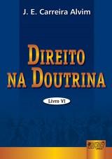 Capa do livro: Direito na Doutrina - Volume VI, J.E. Carreira Alvim