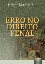 Capa do livro: Erro no Direito Penal, Fernando Eleutério