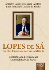 Capa do livro: Lopes de Sá - Excelso Cientista da Contabilidade - (Contribuição à História da Contabilidade no Brasil), Antônio Carlos de Souza Cardoso e Luiz Fernando Coelho da Rocha