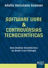 Capa do livro: Software Livre & Controvérsias Tecnocientíficas, Adalto Herculano Guesser