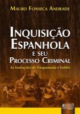 Capa do livro: Inquisição Espanhola e seu Processo Criminal, Mauro Fonseca Andrade