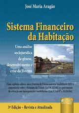 Capa do livro: Sistema Financeiro da Habitação - Uma Análise Sociojurídica da Gênese, Desenvolvimento e Crise do Sistema, José Maria Aragão