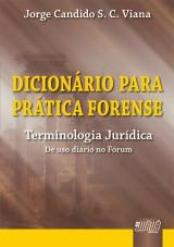 Capa do livro: Dicionário para Prática Forense, Jorge Candido S. C. Viana