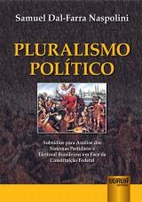 Capa do livro: Pluralismo Político, Samuel Dal-Farra Naspolini