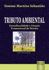 Capa do livro: Tributo Ambiental - Extrafiscalidade e Função Promocional do Direito, Simone Martins Sebastião